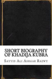 Short Biography of Khadija Kubra