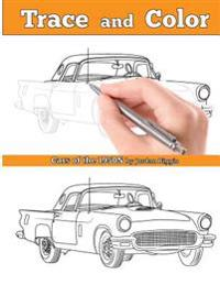Trace and Color: Cars of the 1950s: Adult Coloring Book