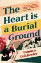 THE HEART IS A BURIAL GROUNDPA