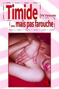 Timide... Mais Pas Farouche