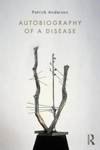 Autobiography of a disease