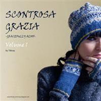 Scontrosa Grazia -Gracefully Aloof-: Volume 1