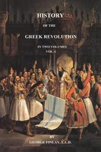History of the Greek Revolution: Volume 1