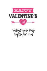 Valentine's Day Gifts for Him: A 6 X 9 Lined Notebook