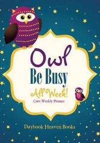 Owl Be Busy All Week! Cute Weekly Planner