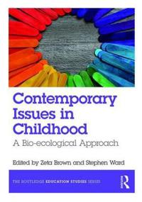 Contemporary Issues in Childhood: An Ecological Approach