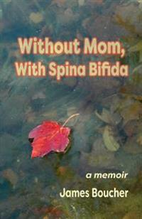 Without Mom, with Spina Bifida
