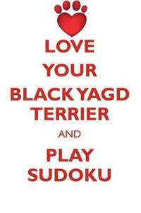 Love Your Black Yagd Terrier and Play Sudoku Black Yagd Terrier Sudoku Level 1 of 15