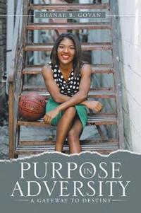 Purpose in Adversity