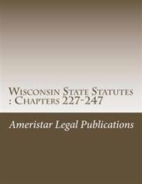 Wisconsin State Statutes: Chapters 227-247