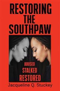 Restoring the Southpaw: Abused Stalked Restored