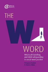 The W Word PB: Witchcraft Labelling and Child Safeguarding in Social Work Practice