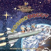 Kosmodoggy: The History of the First Space Explorers