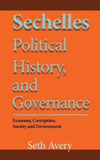 Seychelles Political History, and Governance: Economy, Corruption, Society and Environment