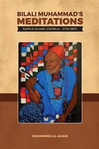 Bilali Muhammad's Meditations: : Sapelo Island, Georgia 1770-1857
