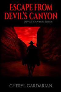 Escape from Devil's Canyon