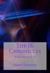 The Jk Chronicles: Volumes 1-6