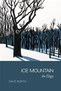 Ice Mountain: An Elegy