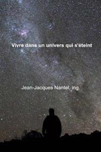 Vivre Dans Un Univers Qui S'Eteint