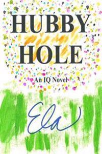 Hubby Hole: An IQ Novel