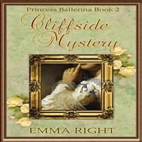Cliffside Mystery, Princess Ballerina Book 2: Princesses of Chadwick Castle