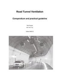 Road Tunnel Ventilation: Compendium and Practical Guideline