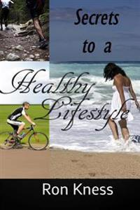 Secrets to a Healthy Lifestyle: 7 Lifestyle Changes to Make This Year the Best Yet