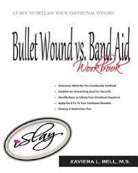 Bullet Wound Vs Band Aid: The Art of Healing