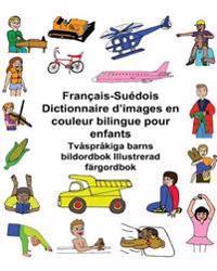 Français-Suédois Dictionnaire d'Images En Couleur Bilingue Pour Enfants Tvåspråkiga Barns Bildordbok Illustrerad Färgordbok