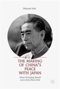 The Making of China's Peace with Japan