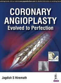 Coronary Angioplasty Evolved to Perfection
