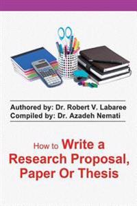 How to Write a Research Proposal, Paper or Thesis