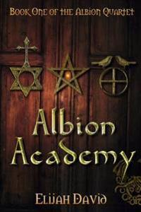 Albion Academy: Book One