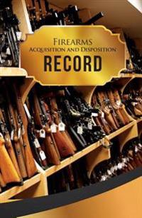 "Firearms Acquisition and Disposition Record Book Journal: 50 Pages, 5.5"" X 8.5"" Rifles Rifles Rifles"