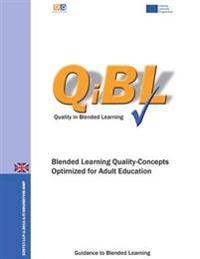 Blended Learning - Quality Concepts Optimized for Adult Education: A Guidance to Blended Learning