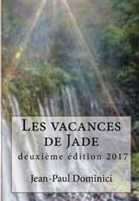 Les Vacances de Jade: Deuxième Édition 2017