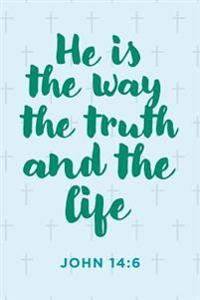 """""""He Is the Way the Truth and the Life"""" Notebook"""