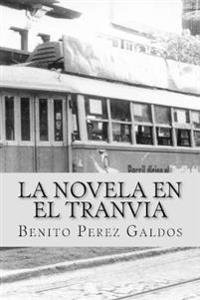 La Novela En El Tranvia (Worldwide Classics)