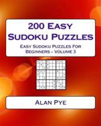 200 Easy Sudoku Puzzles Volume 3: Easy Sudoku Puzzles for Beginners