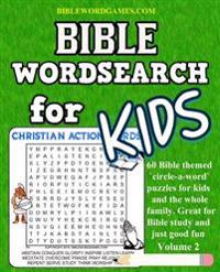 Bible Word Search for Kids Volume 2: 60 Bible Themed Word Search (Circle-A-Word) Puzzles on Bible Characters. Places, and Events