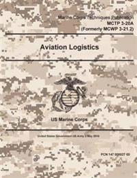 Marine Corps Techniques Publication McTp 3-20a (Formerly McWp 3-21.2) Aviation Logistics 2 May 2016