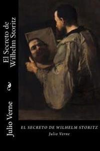 El Secreto de Wilhelm Storitz (Spanish Edition)