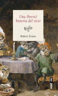 Breve Historia del Vicio