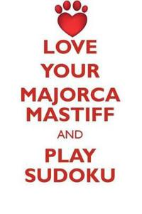 Love Your Majorca Mastiff and Play Sudoku Perro de Presa Mallorquin Sudoku Level 1 of 15