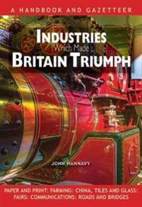 Industries Which Made Britain Triumph