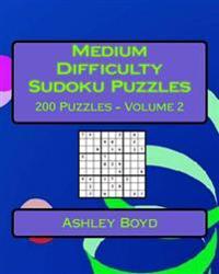 Medium Difficulty Sudoku Puzzles Volume 2: 200 Medium Sudoku Puzzles for Intermediate Players