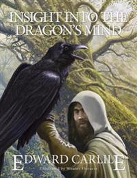 Insight Into the Dragon's Mind: Written by the Author in His Early Twenties 1994-2000