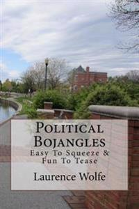 Political Bojangles: Easy to Squeeze & Fun to Tease