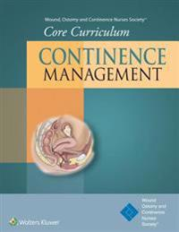 Wound, Ostomy and Continence Nurses Society(R) Core Curriculum: Continence Management