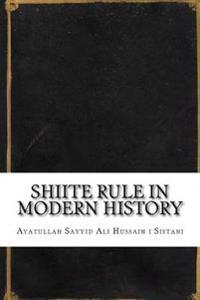 Shiite Rule in Modern History